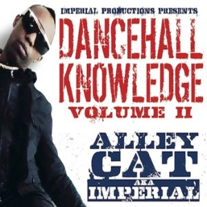 Imperial Alley Cat, mastermind behind the 'Dancehall Knowledge' compilation series will begin a tour across the United States this weekend in Orlando.