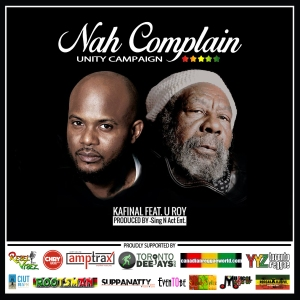Kafinal's 'Nah Complain Unity Campaign' brings Canada's Reggae Community together in support of Great Music.