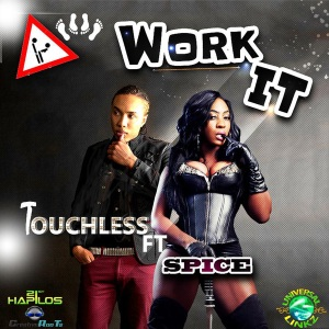 Touchless ft Spice - Work It SINGLE COVER